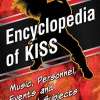 Brett Weiss   Encyclopedia of KISS: Music, Personnel, Events and Related Subjects
