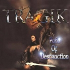 Tragik | <em>Path Of Destruction</em>