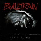 Bulletrain | <em>Start Talking</em>