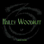 Hailey Woodruff | <em>LP</em>