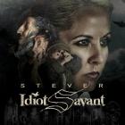 Stever | <em>Idiot Savant</em>
