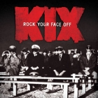 Kix | <em>Rock Your Face Off</em>