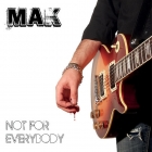 Mak | <em>Not For Everybody</em>