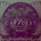 We Are The Catalyst | <em>Monuments</em>