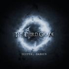 The Third Grade | Deeper, Darker