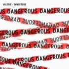 Valerie | <em>Dangerous</em>