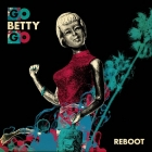Go Betty Go | <em>Reboot</em>