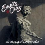 Santa Cruz | <em>Screaming For Adrenaline</em>