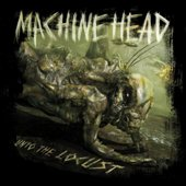 Machine - Head Locust