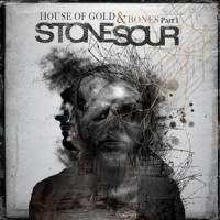 Stone Sour - House of Goldand Bones Pt 1