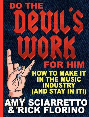 Do The Devil's Work For Him - How to Make It In The Music Industry And Stay In It