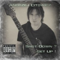 Shot Down Get Up - Andrzej Citowicz