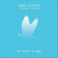 John Lawton & Diana Express The Power Of Mind