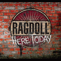 Ragdoll - Here Today