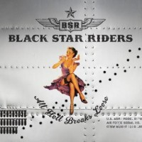 Black Star Riders – All Hell Breaks Loose