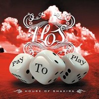 House of Shakira – Pay to Play