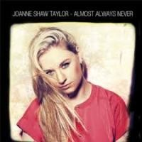 Joanne Shaw Taylor  Almost Always Never
