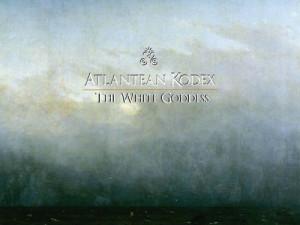 Atlantean Kodex The White Goddess