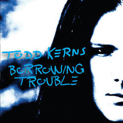 Top 10 for 2013 Todd Kerns - Borrowing Trouble