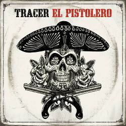 Top 10 for 2013 Tracer - El Pistolero