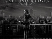 Lover Under Cover Into The Night
