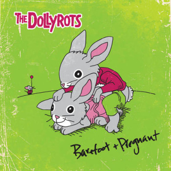 The Dollyrots Barefoot & Pregnant