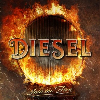 Diesel Into The Fire