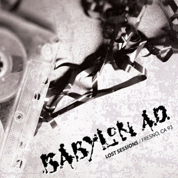 BABYLON AD  The Lost Sessions Fresno CA 93