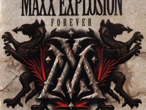 maxx explosion forever