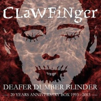 Clawfinger Deafer Dumber Blinder 20 Years Anniversary Box Set 1993 2013 CD