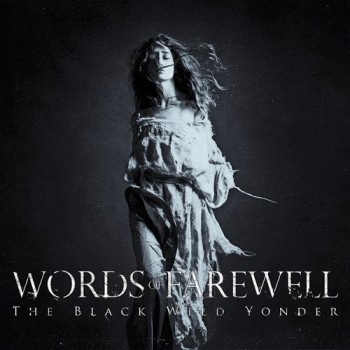 Words of Farewell The Black Wild Yonder