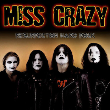 M!ss Crazy Resurrection Hard Rock