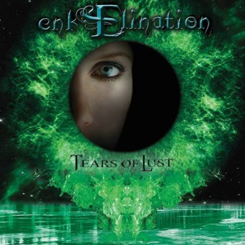 EnkElination Tears Of Lust