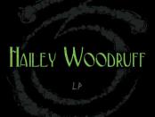 Hailey Woodruff LP