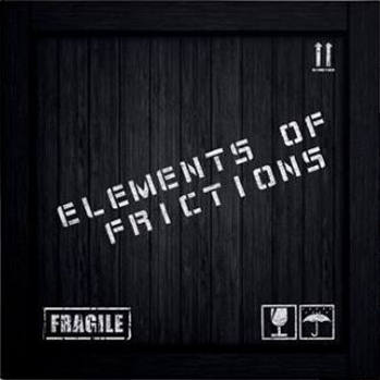Elements Of Frictions - Fragile