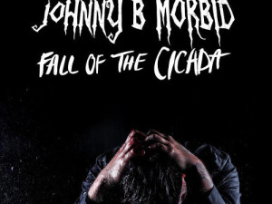 Johnny B Morbid - Fall of the Cicada (lo-rez) (1)